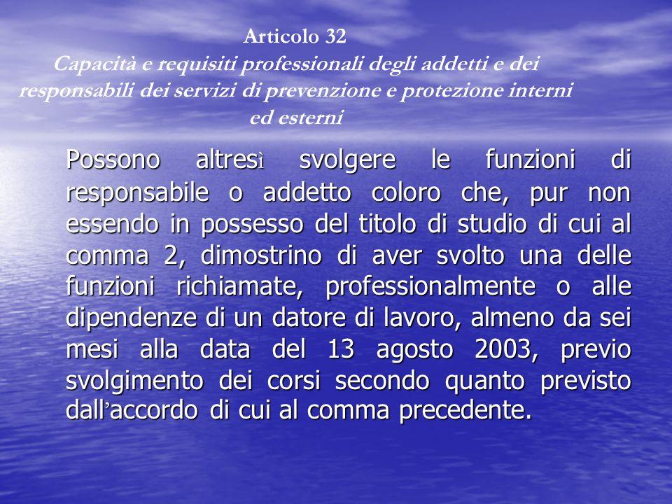 Possono altres ì svolgere le funzioni di responsabile o addetto coloro che, pur non essendo in possesso del titolo di studio di cui al comma 2, dimost