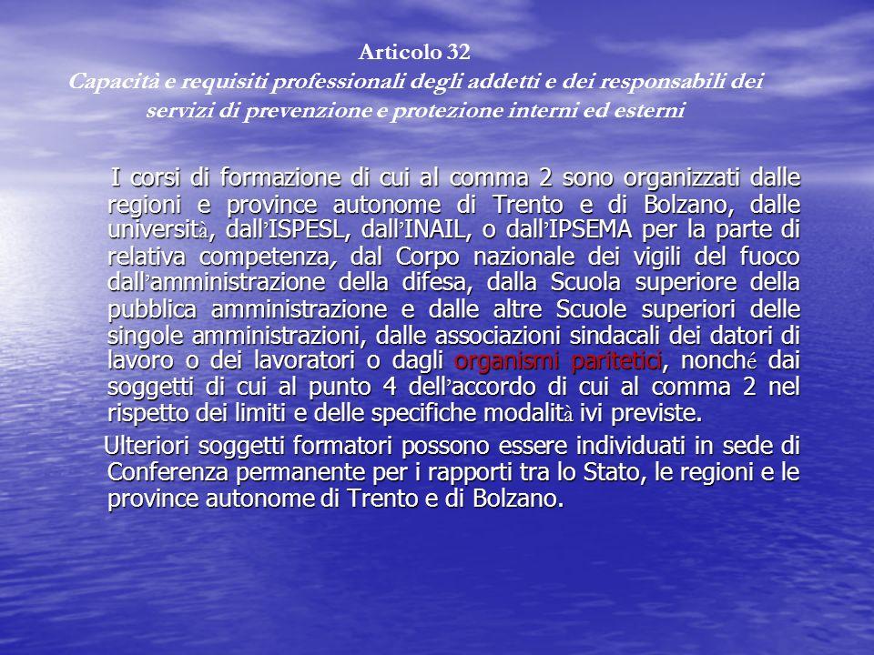 I corsi di formazione di cui al comma 2 sono organizzati dalle regioni e province autonome di Trento e di Bolzano, dalle universit à, dall ISPESL, dal