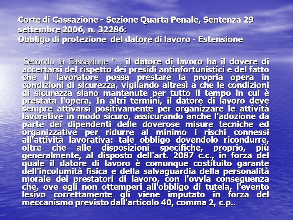 Corte di Cassazione - Sezione Quarta Penale, Sentenza 29 settembre 2006, n. 32286: Obbligo di protezione del datore di lavoro - Estensione Secondo la