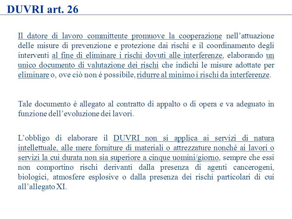 DUVRI art. 26 Il datore di lavoro committente promuove la cooperazione nellattuazione delle misure di prevenzione e protezione dai rischi e il coordin
