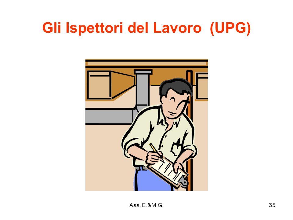 35 Gli Ispettori del Lavoro (UPG) Ass. E.&M.G.