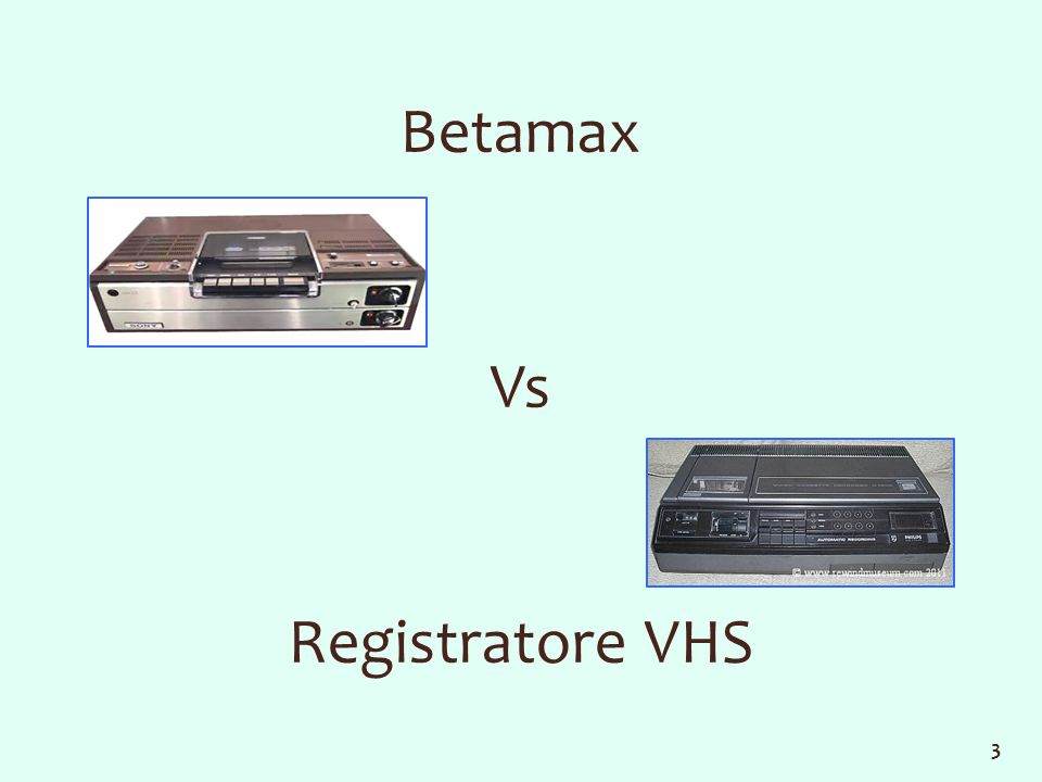 Betamax Vs Registratore VHS 3