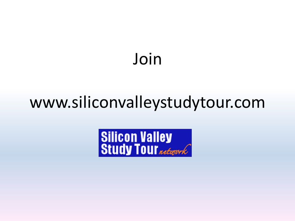 Join www.siliconvalleystudytour.com