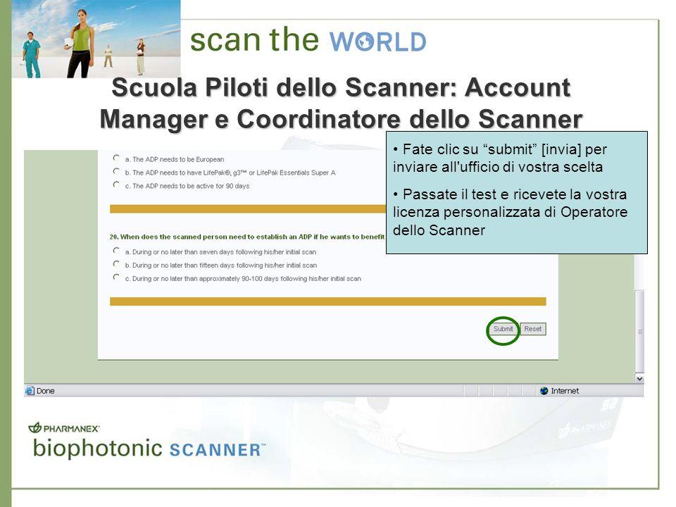 Scuola Piloti dello Scanner: Account Manager e Coordinatore dello Scanner Fate clic su submit [invia] per inviare all'ufficio di vostra scelta Passate