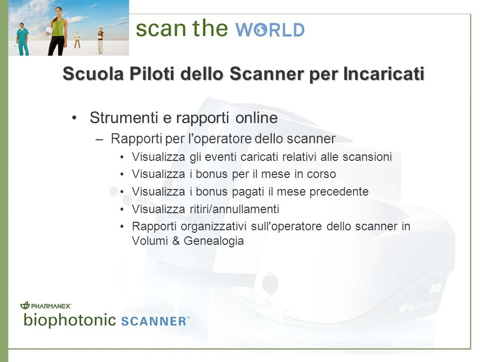 Strumenti e rapporti online –Rapporti per l'operatore dello scanner Visualizza gli eventi caricati relativi alle scansioni Visualizza i bonus per il m