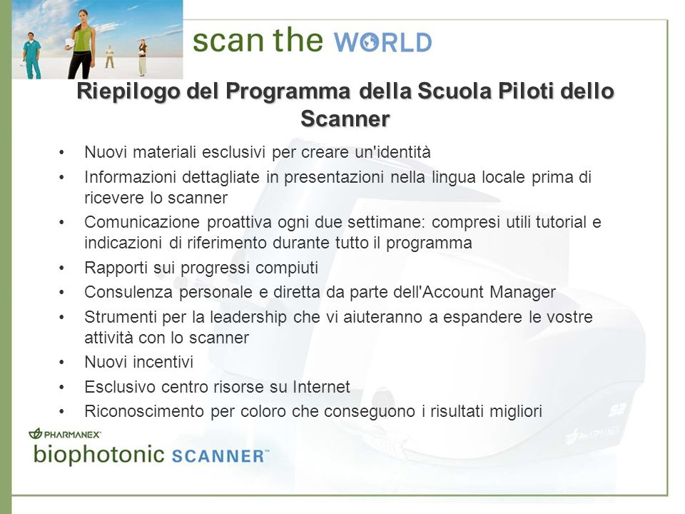 Nuovi materiali esclusivi per creare un'identità Informazioni dettagliate in presentazioni nella lingua locale prima di ricevere lo scanner Comunicazi