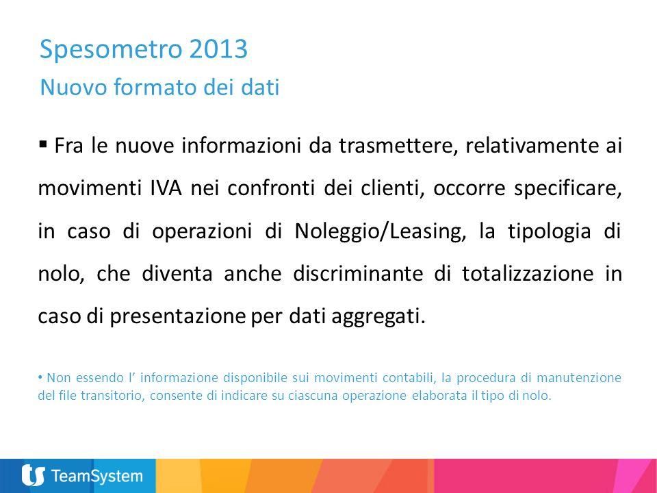 Spesometro 2013 Nuovo formato dei dati Fra le nuove informazioni da trasmettere, relativamente ai movimenti IVA nei confronti dei clienti, occorre spe