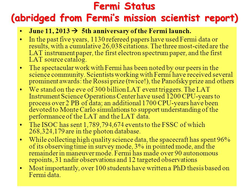 June 11, 2013 5th anniversary of the Fermi launch. In the past five years, 1130 refereed papers have used Fermi data or results, with a cumulative 26,