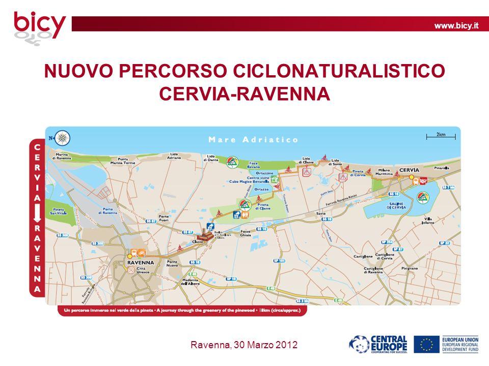www.bicy.it Ravenna, 30 Marzo 2012 NUOVO PERCORSO CICLONATURALISTICO CERVIA-RAVENNA