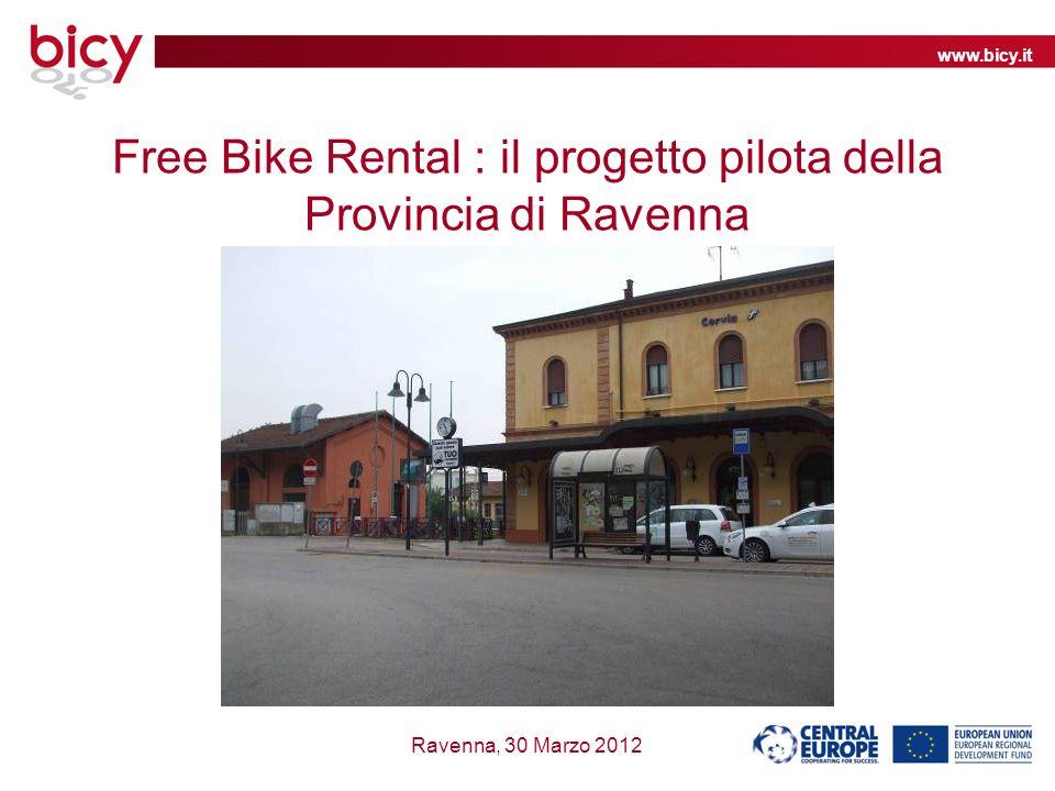 www.bicy.it Ravenna, 30 Marzo 2012 Free Bike Rental : il progetto pilota della Provincia di Ravenna
