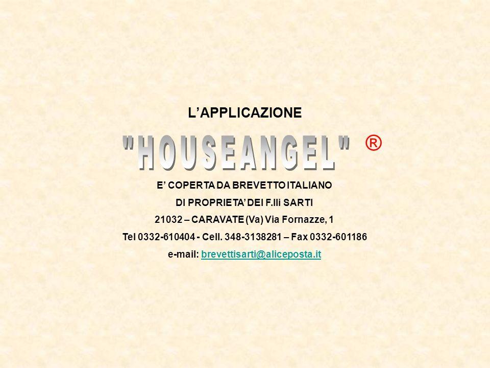 LAPPLICAZIONE E COPERTA DA BREVETTO ITALIANO DI PROPRIETA DEI F.lli SARTI 21032 – CARAVATE (Va) Via Fornazze, 1 Tel 0332-610404 - Cell.