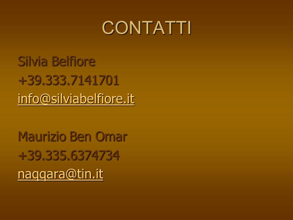 CONTATTI Silvia Belfiore +39.333.7141701 info@silviabelfiore.it Maurizio Ben Omar +39.335.6374734 naqqara@tin.it