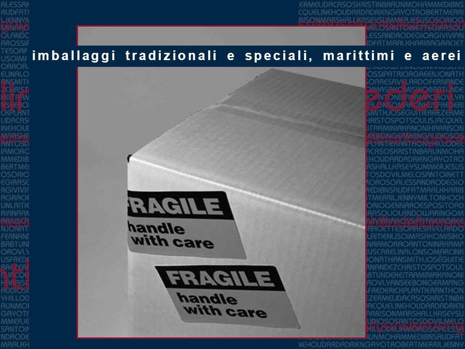 imballaggi tradizionali e speciali, marittimi e aerei