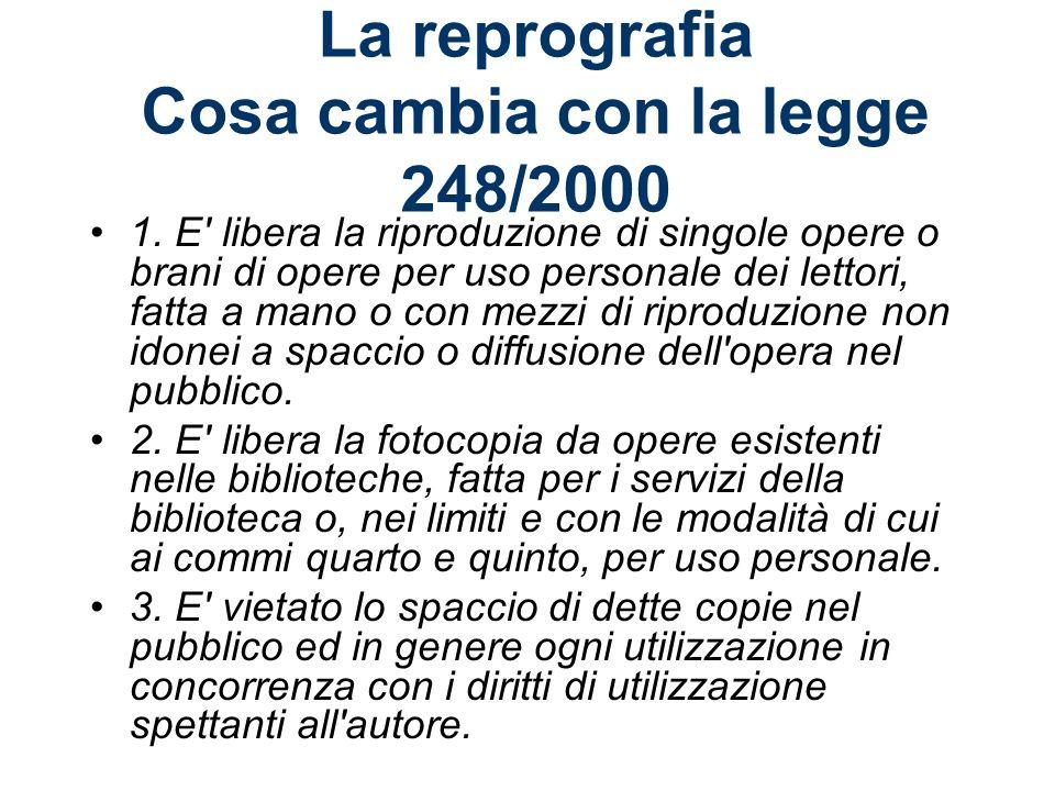 La reprografia Cosa cambia con la legge 248/2000 1.