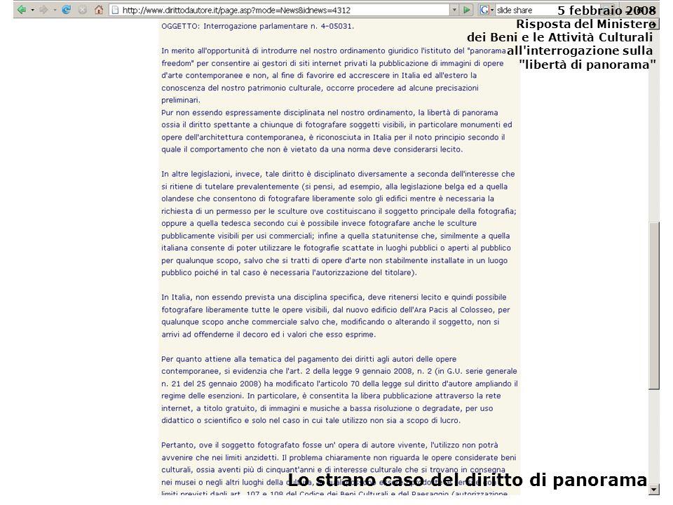 5 febbraio 2008 Risposta del Ministero dei Beni e le Attività Culturali all interrogazione sulla libertà di panorama Lo strano caso del diritto di panorama