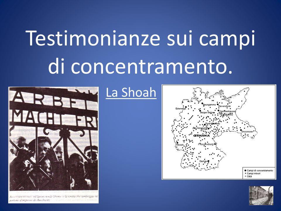 Testimonianze sui campi di concentramento. La Shoah