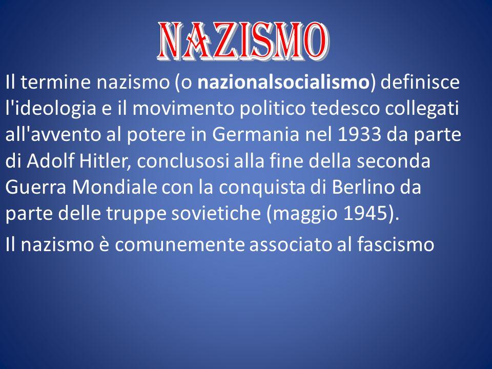 Il termine nazismo (o nazionalsocialismo) definisce l'ideologia e il movimento politico tedesco collegati all'avvento al potere in Germania nel 1933 d