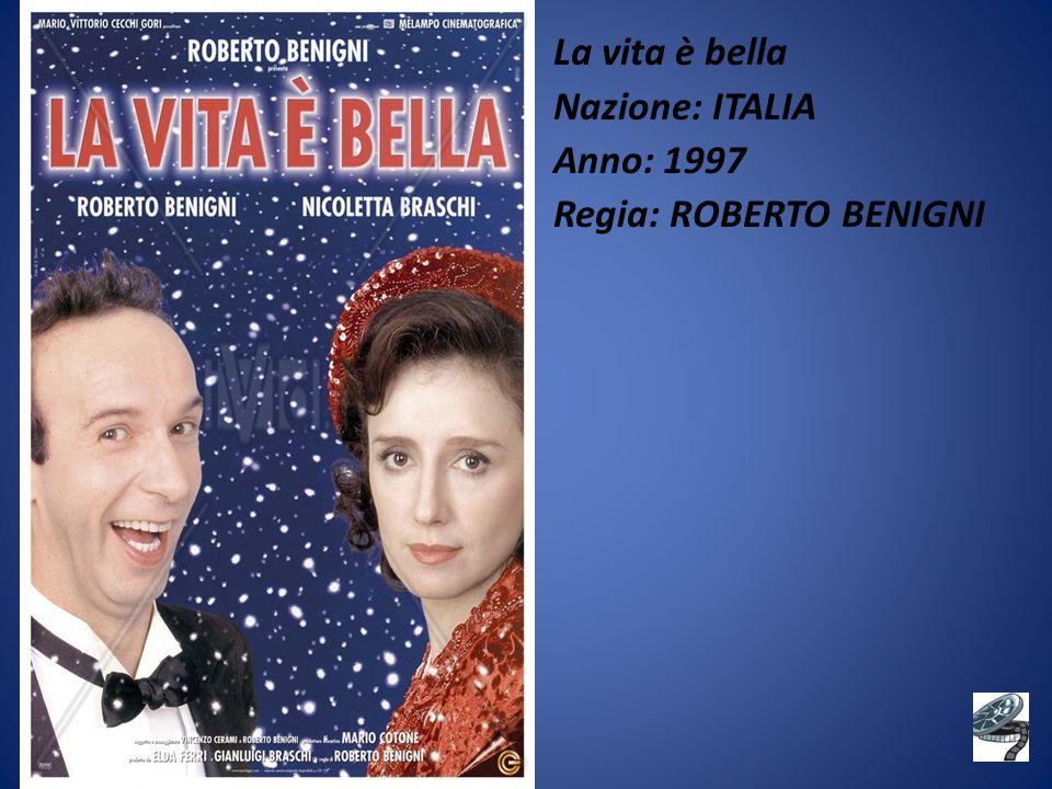 La vita è bella Nazione: ITALIA Anno: 1997 Regia: ROBERTO BENIGNI