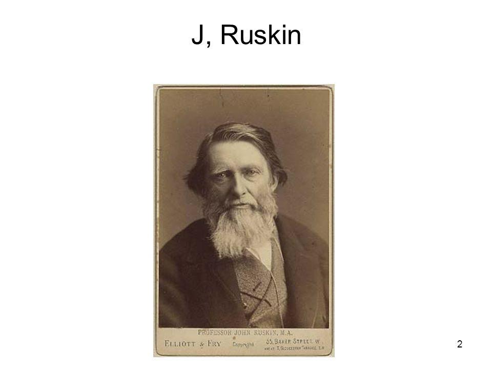 3 John Ruskin 1819 - 1900 Premessa Metodologica R.