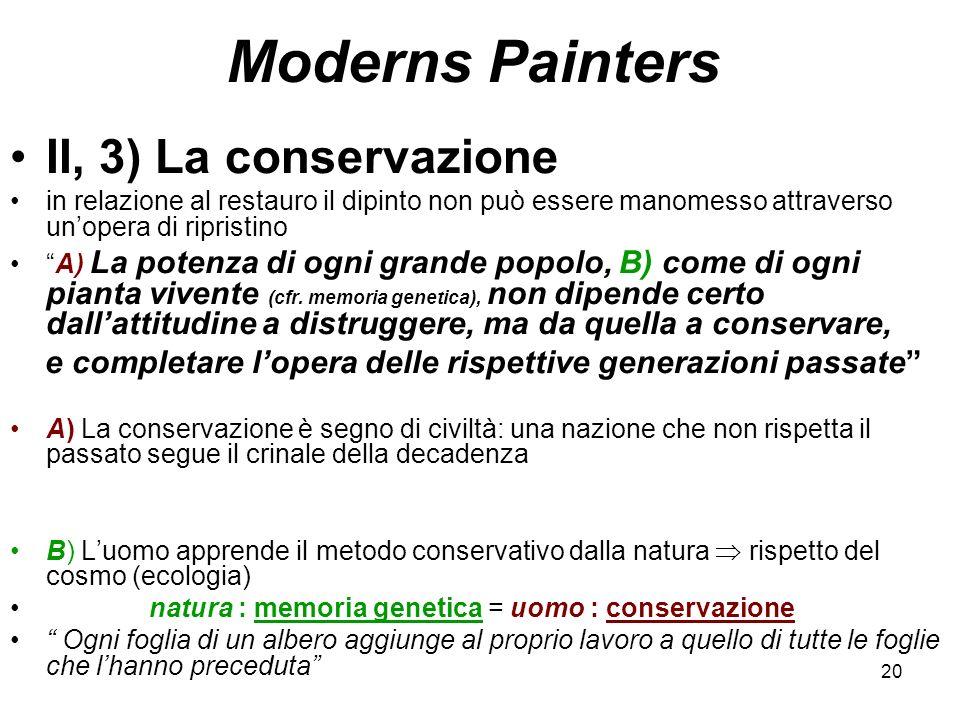 20 Moderns Painters II, 3) La conservazione in relazione al restauro il dipinto non può essere manomesso attraverso unopera di ripristino A) La potenz