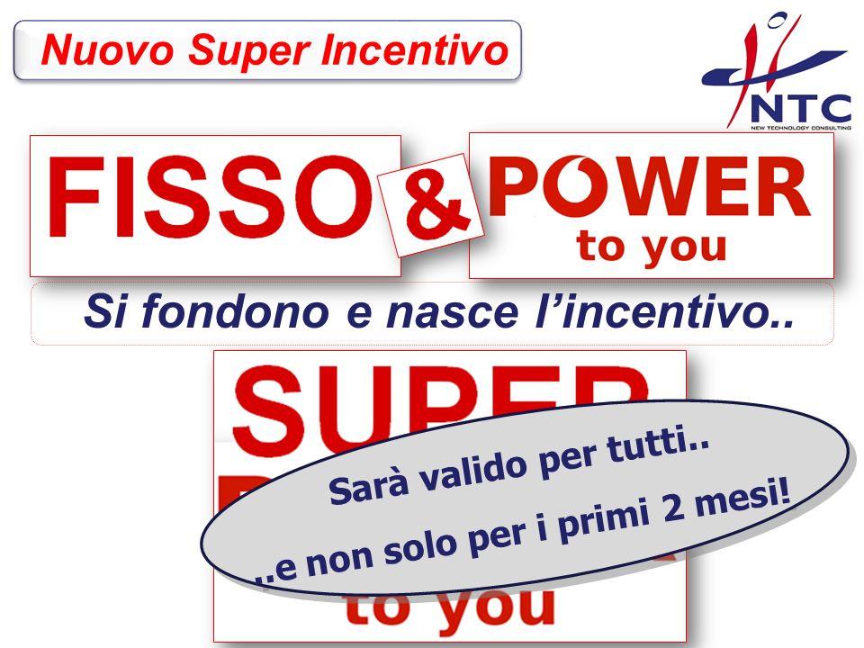 Nuovo Super Incentivo Si fondono e nasce lincentivo..