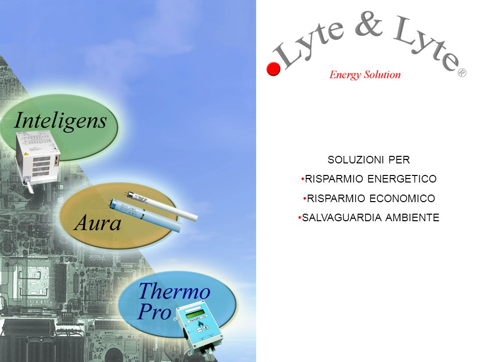 ILLUMINAZIONE SAVING Risparmio energetico Risparmio manutentivo Lighting control ILLUMINAZIONE ECOLYTE Salvaguardia ambiente Luce Long Life Risparmio economico RISCALDAMENTO ECOHEATING ThermoPro Risparmio energetico Salvaguardia ambiente ZERO COST PLUS AURA ZERO COST ZERO COST 4 Le Tecnologie www.lyteandlyte.it