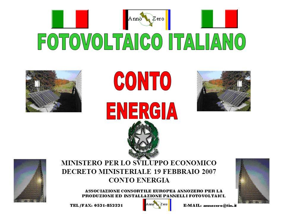 MINISTERO PER LO SVILUPPO ECONOMICO DECRETO MINISTERIALE 19 FEBBRAIO 2007 CONTO ENERGIA