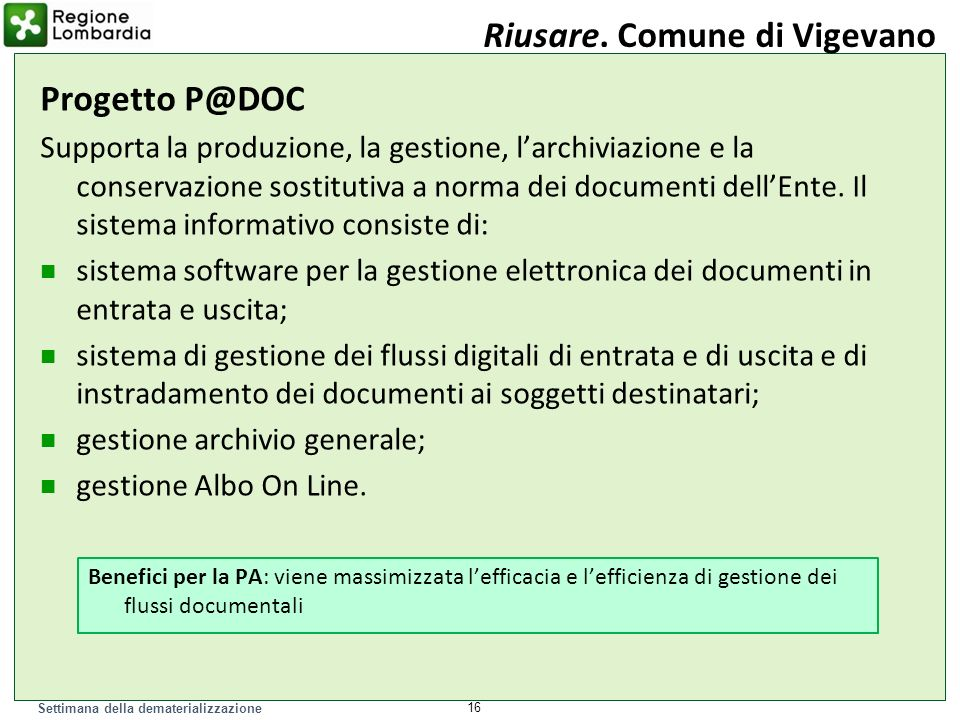 Settimana della dematerializzazione 16 Riusare. Comune di Vigevano Progetto P@DOC Supporta la produzione, la gestione, larchiviazione e la conservazio
