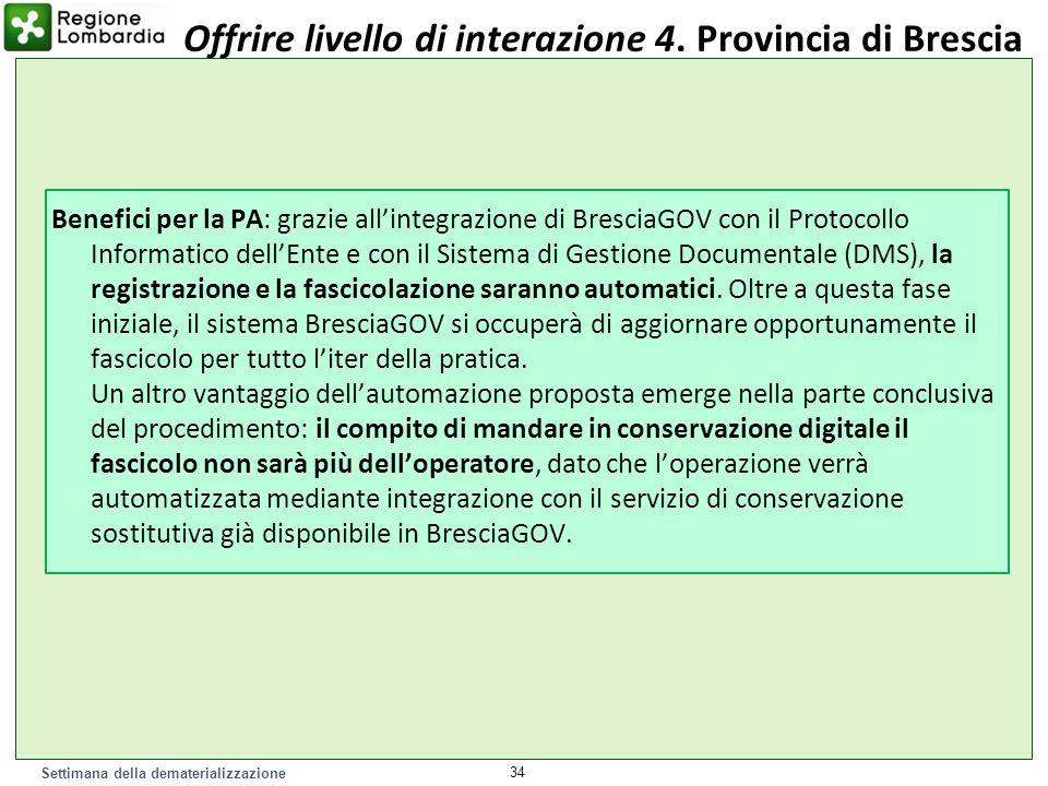Settimana della dematerializzazione Benefici per la PA: grazie allintegrazione di BresciaGOV con il Protocollo Informatico dellEnte e con il Sistema d