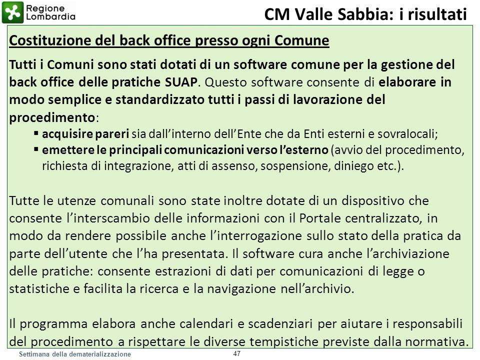 Settimana della dematerializzazione Tutti i Comuni sono stati dotati di un software comune per la gestione del back office delle pratiche SUAP. Questo