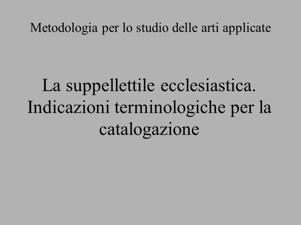 La suppellettile ecclesiastica. Indicazioni terminologiche per la catalogazione Metodologia per lo studio delle arti applicate