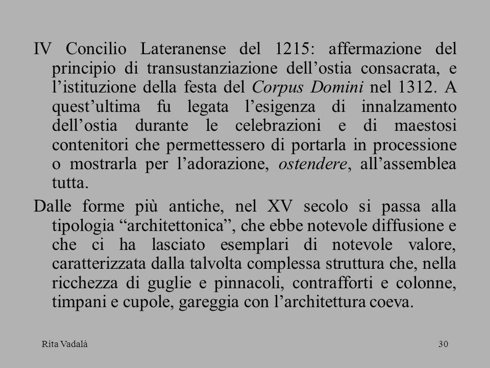 Rita Vadalà30 IV Concilio Lateranense del 1215: affermazione del principio di transustanziazione dellostia consacrata, e listituzione della festa del