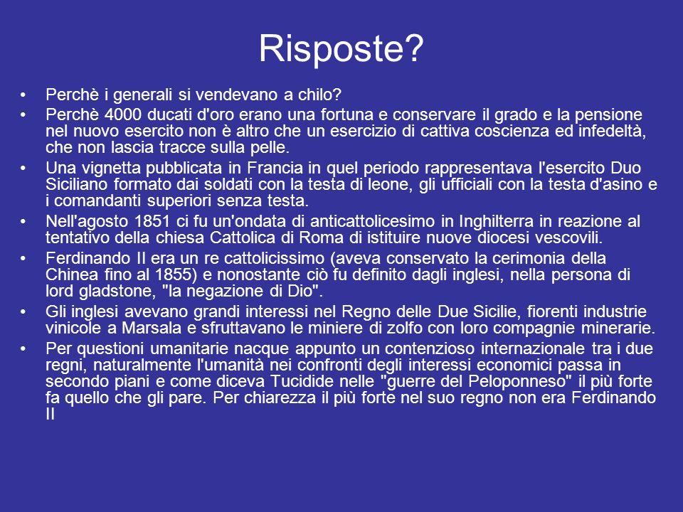 La conquista delle Due Sicilie è avvenuta per la corruzione e il tradimento dei vertici militari (landi, vacca, ghio, ecc.) non per l ardimentoso eroe di mille imprese .