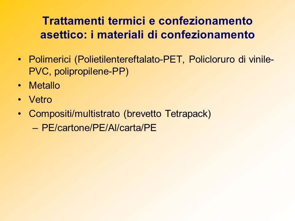 Trattamenti termici e confezionamento asettico: i materiali di confezionamento Polimerici (Polietilentereftalato-PET, Policloruro di vinile- PVC, poli