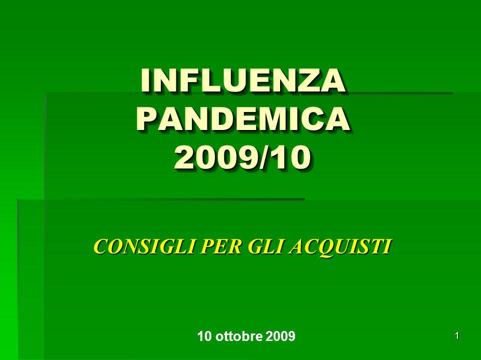 1 INFLUENZA PANDEMICA 2009/10 CONSIGLI PER GLI ACQUISTI 10 ottobre 2009