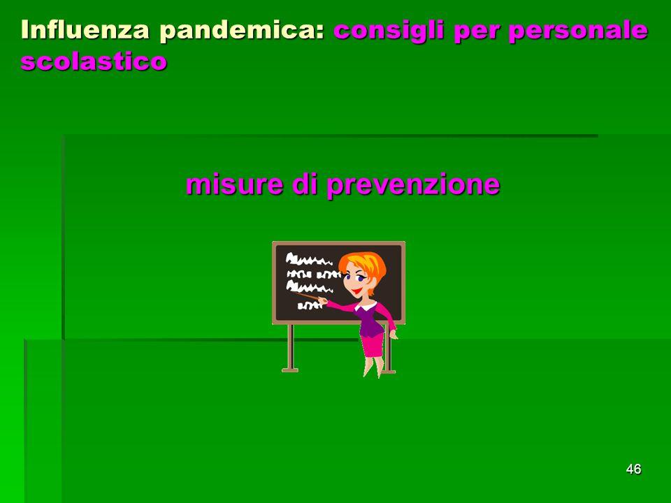 46 misure di prevenzione Influenza pandemica: consigli per personale scolastico