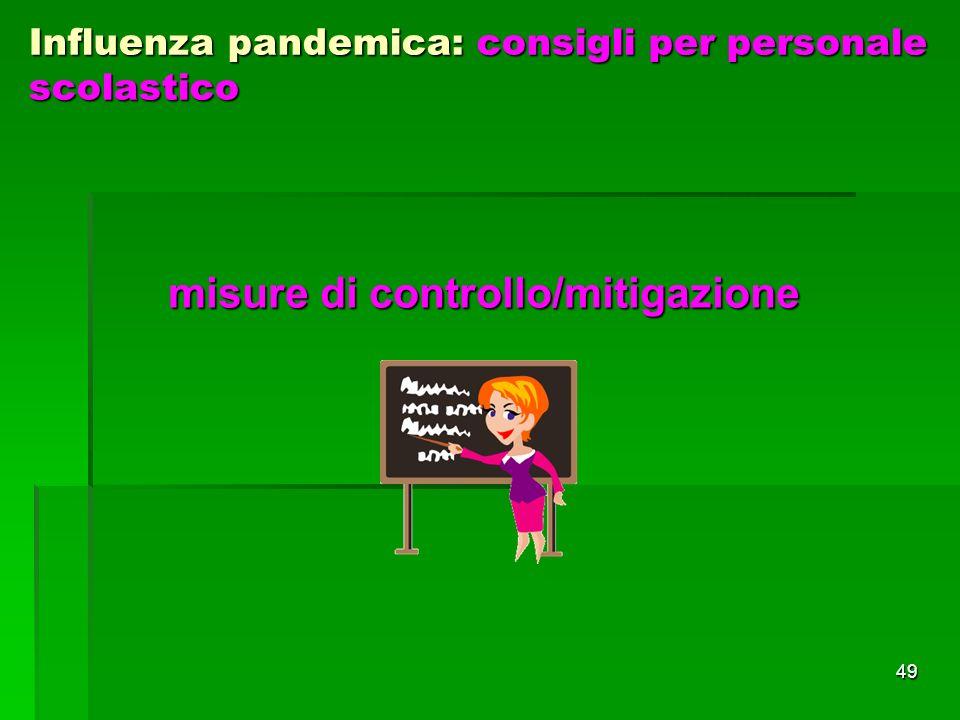 49 misure di controllo/mitigazione Influenza pandemica: consigli per personale scolastico