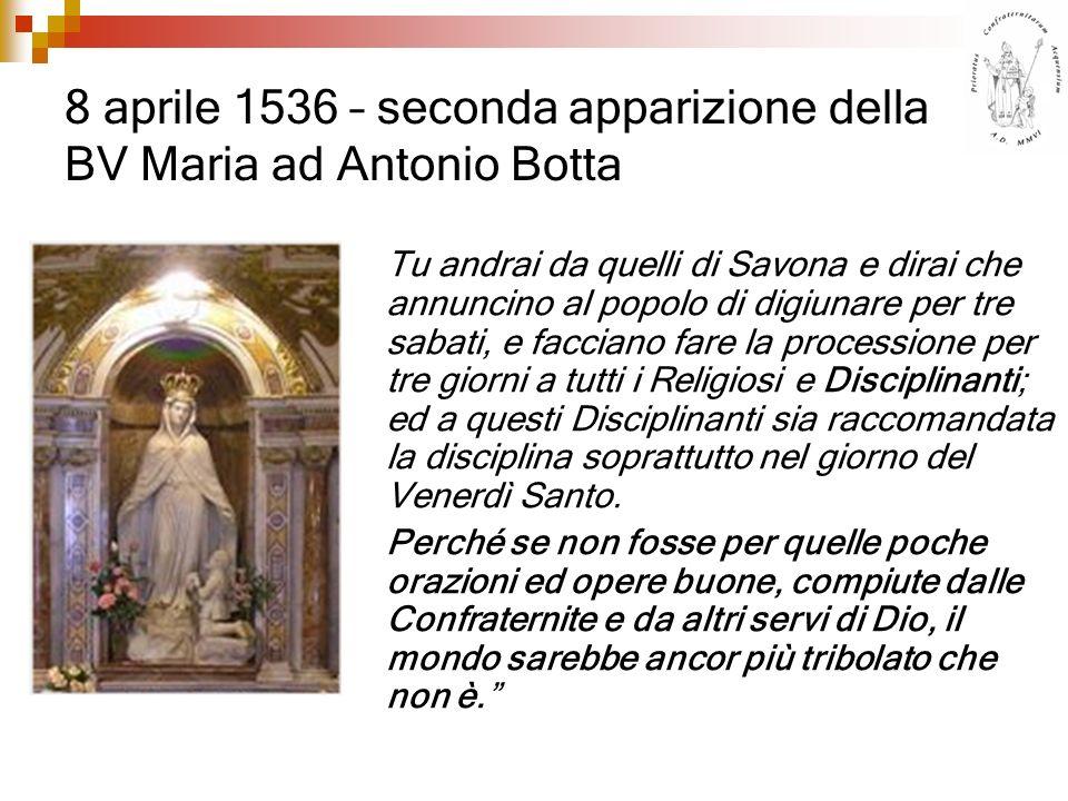 8 aprile 1536 – seconda apparizione della BV Maria ad Antonio Botta Tu andrai da quelli di Savona e dirai che annuncino al popolo di digiunare per tre