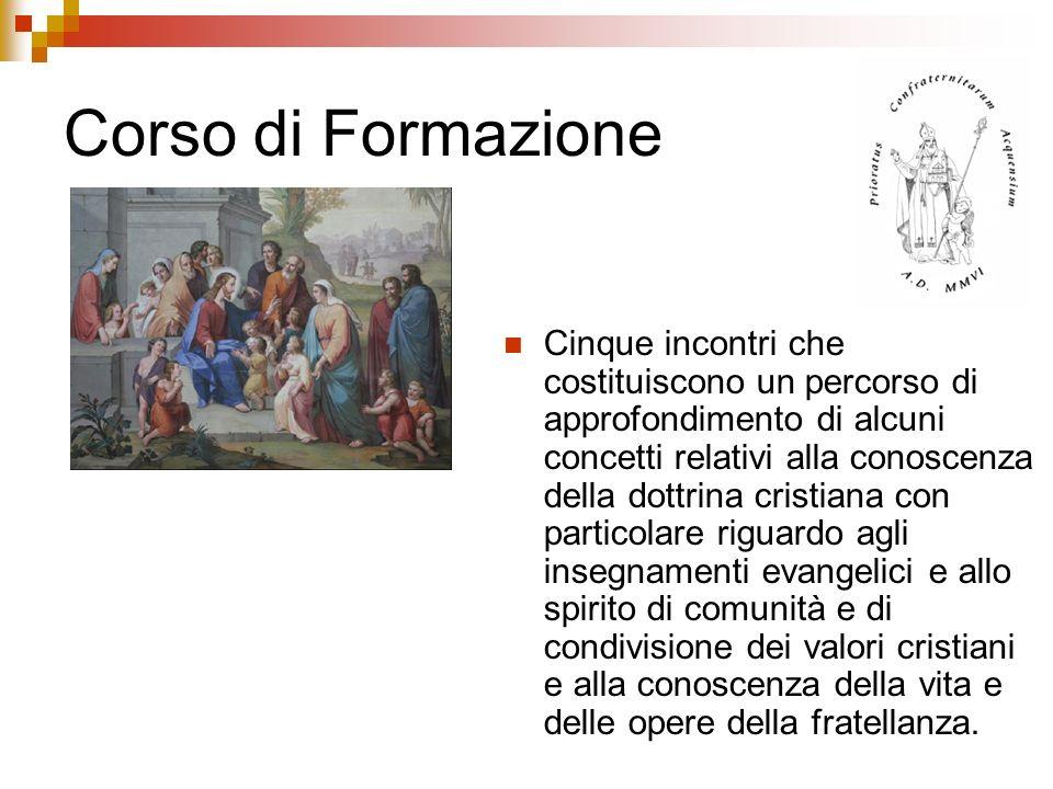 Corso di Formazione Cinque incontri che costituiscono un percorso di approfondimento di alcuni concetti relativi alla conoscenza della dottrina cristi