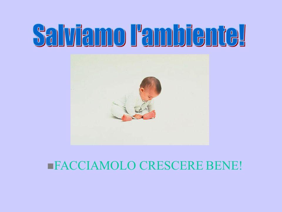 n FACCIAMOLO CRESCERE BENE!