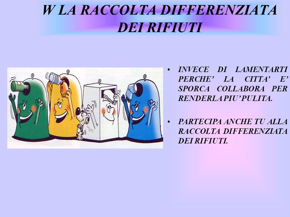 n Dati:100 MILIONI DI TONNELLATE ANNUE DI RIFIUTI, IN ITALIA n - Soltanto con il riutilizzo dellalluminio delle lattine, si risparmia il 74% di energi