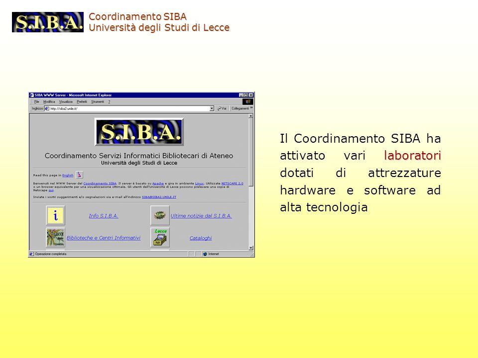laboratori Il Coordinamento SIBA ha attivato vari laboratori dotati di attrezzature hardware e software ad alta tecnologia Coordinamento SIBA Universi