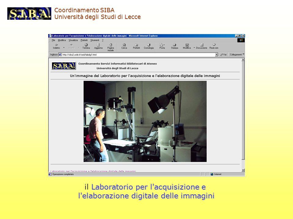 Laboratorio per l'acquisizione e il Laboratorio per l'acquisizione e l'elaborazione digitale delle immagini Coordinamento SIBA Università degli Studi