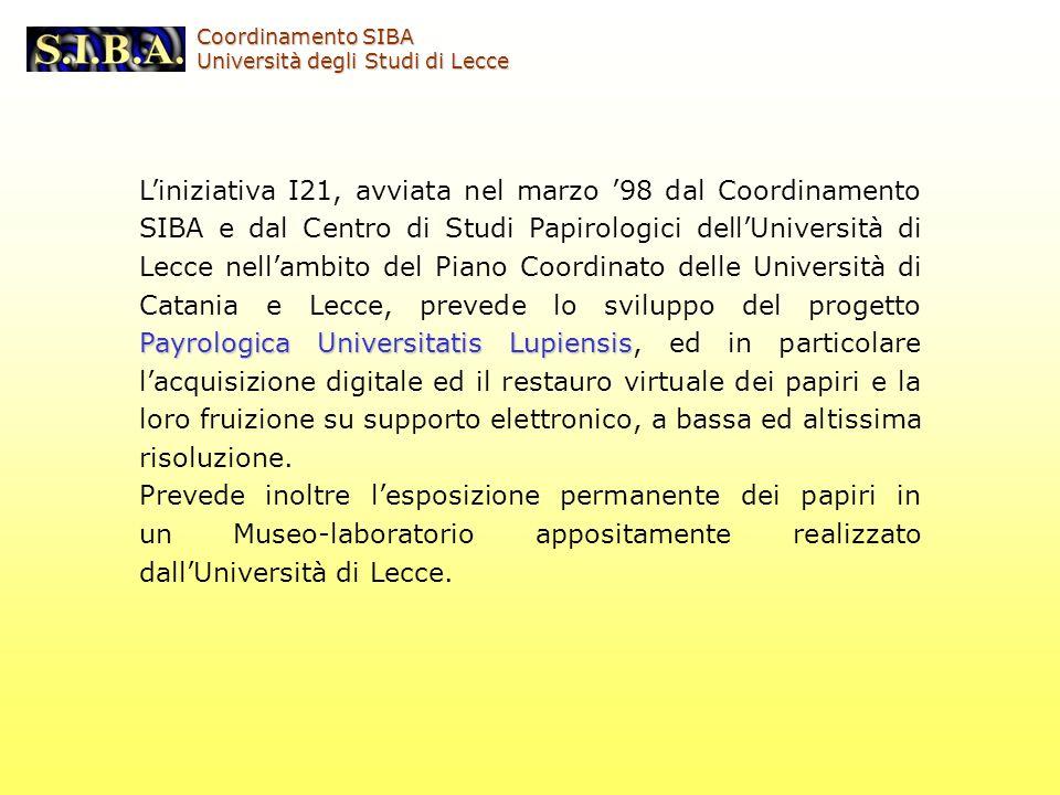 Payrologica Universitatis Lupiensis Liniziativa I21, avviata nel marzo 98 dal Coordinamento SIBA e dal Centro di Studi Papirologici dellUniversità di