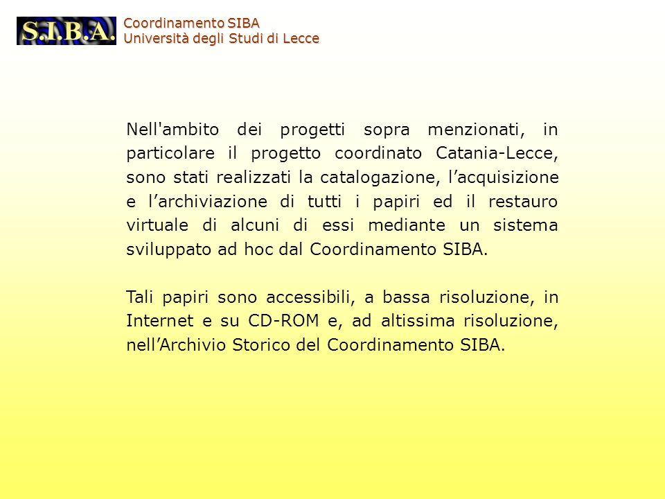 Coordinamento SIBA Università degli Studi di Lecce Nell'ambito dei progetti sopra menzionati, in particolare il progetto coordinato Catania-Lecce, son