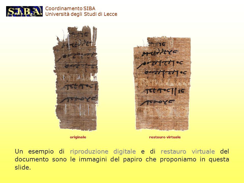 riproduzione digitalerestauro virtuale Un esempio di riproduzione digitale e di restauro virtuale del documento sono le immagini del papiro che propon