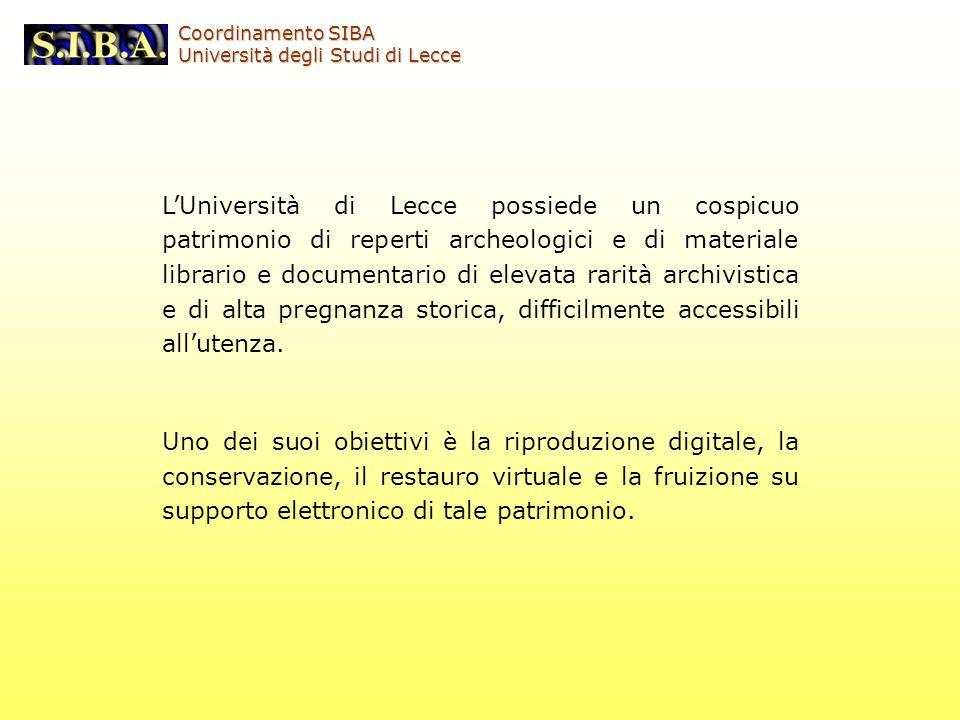 LUniversità di Lecce possiede un cospicuo patrimonio di reperti archeologici e di materiale librario e documentario di elevata rarità archivistica e d