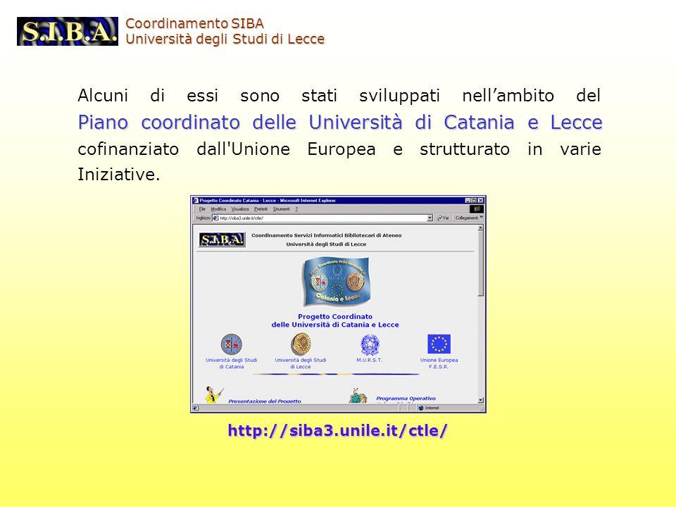 Piano coordinato delle Università di Catania e Lecce Alcuni di essi sono stati sviluppati nellambito del Piano coordinato delle Università di Catania