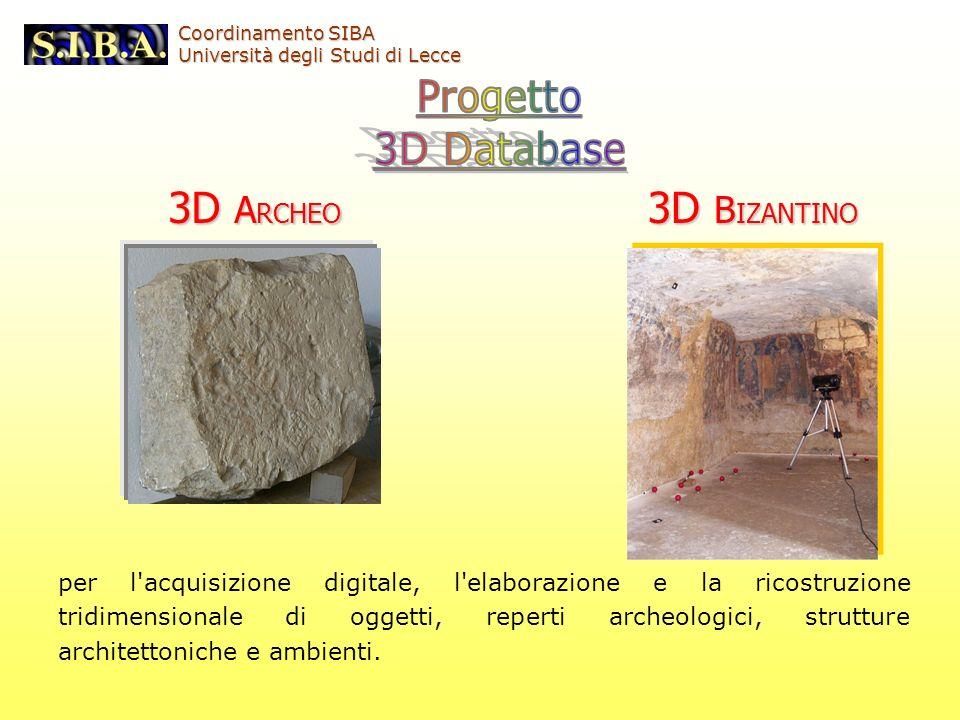 3D A RCHEO 3D B IZANTINO per l'acquisizione digitale, l'elaborazione e la ricostruzione tridimensionale di oggetti, reperti archeologici, strutture ar