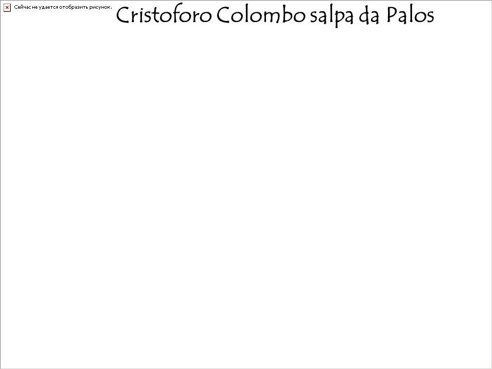 Cristoforo Colombo salpa da Palos Cristianissimi, Altissimi, Eccellentissimi e Potentissimi Principi Re e Regina delle Spagne e delle Isole del Mare…,